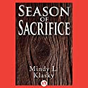 Season of Sacrifice (       UNABRIDGED) by Mindy L. Klasky Narrated by Julia Farhat