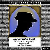 Engelmacher (Dr. Cornelius Stahl - Mörderische Abgründe 23) | Marc Freund