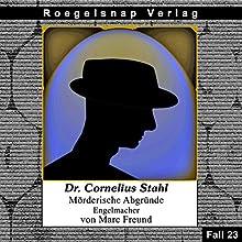 Engelmacher (Dr. Cornelius Stahl - Mörderische Abgründe 23) Hörbuch von Marc Freund Gesprochen von: Doug van Roegelsnap