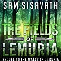 The Fields of Lemuria: Sequel to The Walls of Lemuria (       UNABRIDGED) by Sam Sisavath Narrated by Ryan Burke