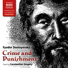 Crime and Punishment Audiobook by Fyodor Dostoyevsky Narrated by Constantine Gregory
