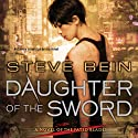 Daughter of the Sword: A Novel of the Fated Blades (       UNABRIDGED) by Steve Bein Narrated by Allison Hiroto