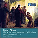 Good News: The Miracles of Jesus and His Disciples | Fr. Raymond F. Collins STD