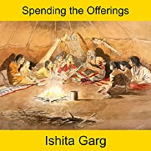 Spending the Offerings Audiobook by Ishita Garg Narrated by John Hawkes
