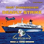 Deadly Strike: The Specialists, Book 3 (       UNABRIDGED) by Chet Cunningham Narrated by Gene Engene
