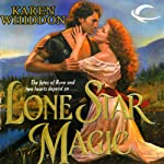 Lone Star Magic: Magic, Book 4 (       UNABRIDGED) by Karen Whiddon Narrated by Arika Escalona