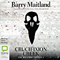 Crucifixion Creek: The Belltree Trilogy, Book 1 Audiobook by Barry Maitland Narrated by Peter Hosking