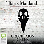 Crucifixion Creek: The Belltree Trilogy, Book 1 | Barry Maitland