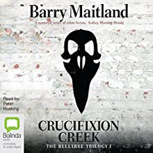 Crucifixion Creek: The Belltree Trilogy, Book 1 (       UNABRIDGED) by Barry Maitland Narrated by Peter Hosking