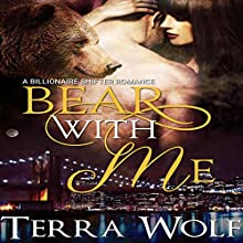 Bear With Me: Bears & Beauties (       UNABRIDGED) by Terra Wolf, Mercy May Narrated by Addison Spear