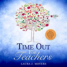 Time out for Teachers Audiobook by Laura J. Moyers Narrated by Judy Rounda