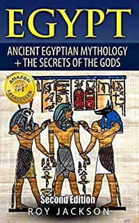Egypt : Egyptian Mythology And The Secrets Of The Gods by Roy Jackson ebook deal