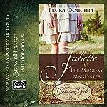 Juliette and the Monday ManDates: The Gustafson Girls, Book 1 | Becky Doughty