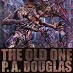 The Old One | P. A. Douglas