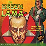 The Green Lama #3: The Man Who Wasn't There & Death's Head Face | Richard Foster