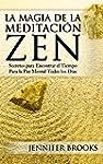 La Magia de la Meditaci�n Zen: Secret...