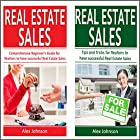 Real Estate Sales: 2 Manuscripts in 1: The Beginner's Guide + Tips and Tricks for Realtors to have Successful Real Estate Sales Hörbuch von Alex Johnson Gesprochen von: Pete Beretta