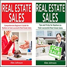 Real Estate Sales: 2 Manuscripts in 1: The Beginner's Guide + Tips and Tricks for Realtors to have Successful Real Estate Sales | Livre audio Auteur(s) : Alex Johnson Narrateur(s) : Pete Beretta