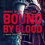 Bound by Blood: Night Shift, Book 2 | Margo Bond Collins