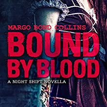 Bound by Blood: Night Shift, Book 2 (       UNABRIDGED) by Margo Bond Collins Narrated by Hollie Jackson