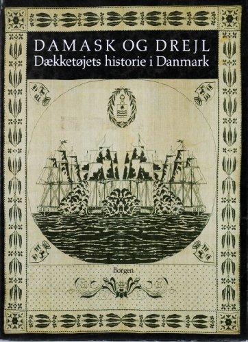 Damask Og Drejl: Daekketojets Historie I Danmark PDF