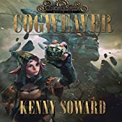 Cogweaver: GnomeSaga, Book 3 | Kenny Soward