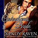Caversham's Bride: The Caversham Chronicles - Book One Audiobook by Sandy Raven Narrated by Dennis Kleinman, Victoria J. Mayers