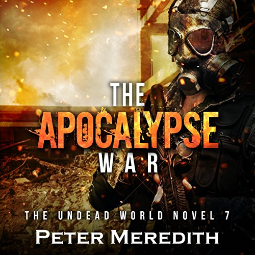 The Undead World 07 - The Apocalypse War - Peter Meredith