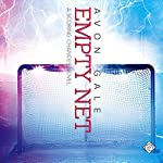 Empty Net: Scoring Chances, Book 4 | Avon Gale