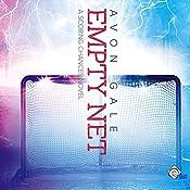 Empty Net: Scoring Chances, Book 4 | Avon Gale