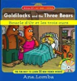 img - for Easy French Storybook: Goldilocks and the Three Bears(Book + Audio CD): Boucle D'or et les Trois Ours by Ana Lomba (Dec 13 2005) book / textbook / text book