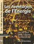 Les Aventuriers de l'Energie : Les 10...