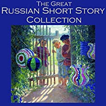 The Great Russian Short Story Collection: 25 Classic Tales by the Great Russian Authors (       UNABRIDGED) by Fyodor Dostoyevsky, Leo Tolstoy, Anton Chekhov, Fedor Sologub, Alexander Pushkin, Maxim Gorky, Nikolai Gogol Narrated by Cathy Dobson
