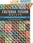 Cultural Fusion Quilts: A Melting Pot...