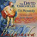 A Peek at Bathsheba: The David Chronicles, Book 2 Audiobook by Uvi Poznansky Narrated by Justin Harmer