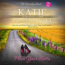 Place Your Betts: The Marilyns, Book 1 (       UNABRIDGED) by Katie Graykowski Narrated by Pam Dougherty