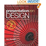 Presentation Zen Design: Simple Design Principles and Techniques to Enhance Your Presentations (2nd Edition) (...