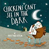 Kristyna Litten Chickens Can't See in the Dark