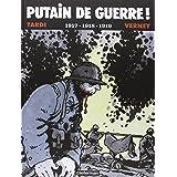Putain de guerre !, Tome 2 : 1917-1918-1919par Jacques Tardi