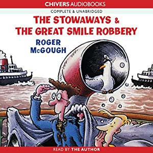 The Stowaways & The Great Smile Robbery | [Roger McGough]