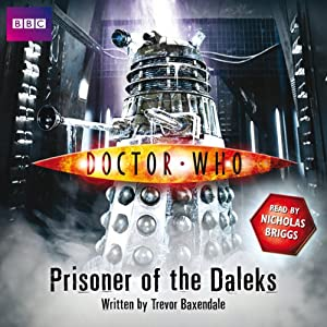 Doctor Who: Prisoner of the Daleks | [Trevor Baxendale]