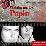 Folie a deux: Der Fall Christine und Léa Papin | Christian Lunzer, Peter Hiess
