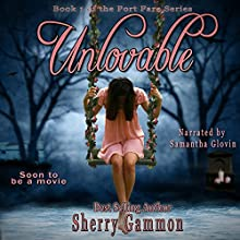 Unlovable: Port Fare, Book 1 (       UNABRIDGED) by Sherry Gammon Narrated by Samantha Glovin