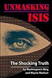Unmasking ISIS: The Shocking Truth (English Edition)