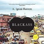 Blackass: A Novel | A. Igoni Barrett