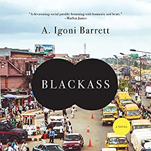 Blackass: A Novel Audiobook by A. Igoni Barrett Narrated by Mirron Willis