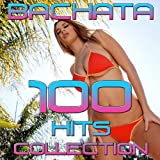 Bachata 100 Hits (Collection)