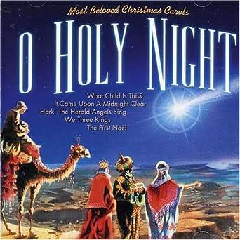 Various Artists - O Holy Night: Most Beloved Christmas Carols - Amazon.com Music