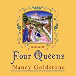 Four Queens: The Provencal Sisters Who Ruled Europe | Nancy Goldstone