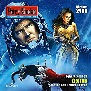 Zielzeit (Perry Rhodan Nr. 2400) Audiobook
